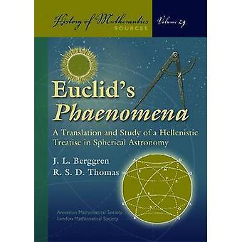 Euclid's  -Phaenomena - - A Translation and Study of a Hellenistic Treat
