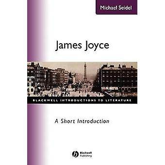 James Joyce - lyhyet alkusanat Michael Seidelin - 9780631227021 B