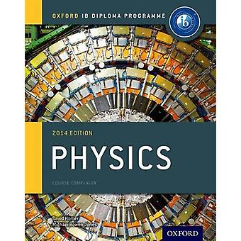 Oxford IB Diploma Programme Physics Course Companion by Homer