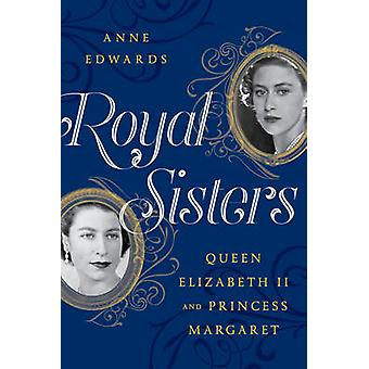 Royal Sisters Queen Elizabeth II and Princess Margaret by Edwards & Anne