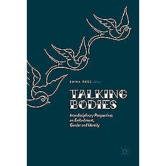 Talking Bodies by Emma L E Rees