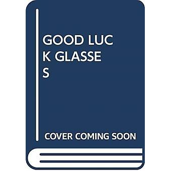 GOOD LUCK GLASSES by Scholastic