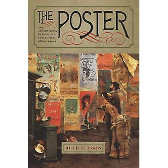 The Poster Art Advertising Design and Collecting 1860s1900s door Ruth E Iskin