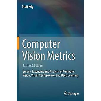 Computer Vision Metrics  Textbook Edition by Krig & Scott