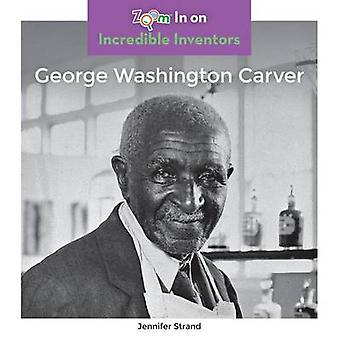 George Washington Carver by Jennifer Strand - 9781680792294 Book