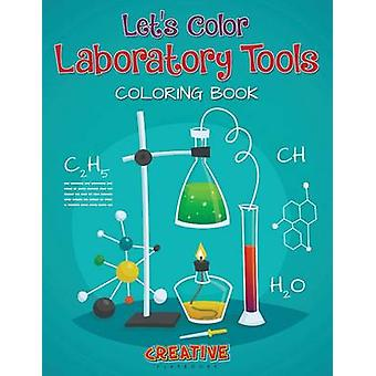 Lets Color Laboratory Tools Coloring Book by Creative Playbooks