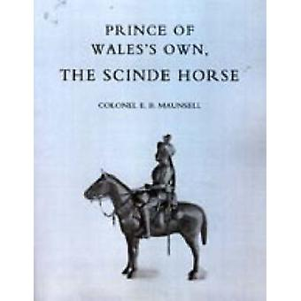 Prince of Walesos Own the Scinde Horse by Maunsell & E. B.