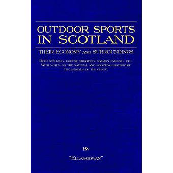 Outdoor Sports in Scotland Deer Stalking Grouse  Pheasant Shooting Fox Hunting Salmon  Trout Fishing Golf Curling Etc. by Ellangowan