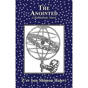 The Anointed by Halevi & Zev ben Shimon