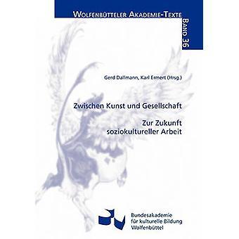 Zwischen Kunst und Gesellschaft door Dallmann & Gerd