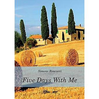 Five days with me by Roncucci & Simone