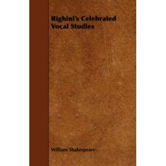 Righinis Celebrated Vocal Studies by Shakespeare & William