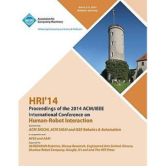Hri 14 Proceedings of 2014 ACMIEEE International Conference on Human  Robot Interactions by Hri 14 Conference Committeee