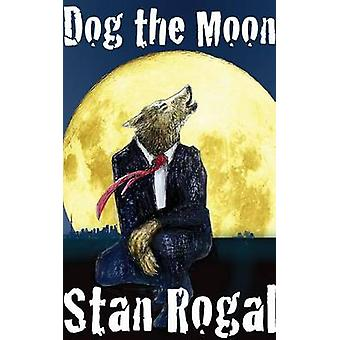 Dog the Moon by Rogal & Stan