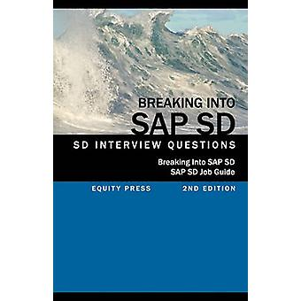 Breaking into SAP SD SAP SD Interview Questions Answers and Explanations SAP SD Job guide by Stewart & Jim