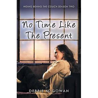 No Time Like The Present by McGowan & Debbie