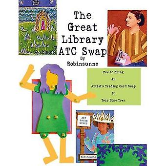 The Great Library ATC Swap How To Bring An Artitsts Trading Card Swap To Your Home Town by Robinsunne