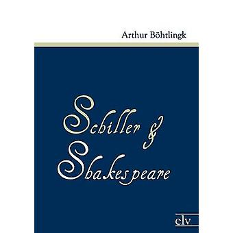 Schiller und Shakespeare by Bhtlingk & Arthur