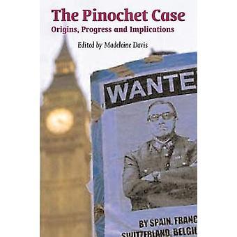The Pinochet Case by Davis & Madeleine