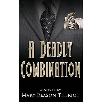 A Deadly Combination Biancas Story by Theriot & Mary Reason