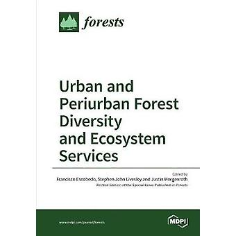 Urban and Periurban Forest Diversity and Ecosystem Services by Escobedo & Francisco