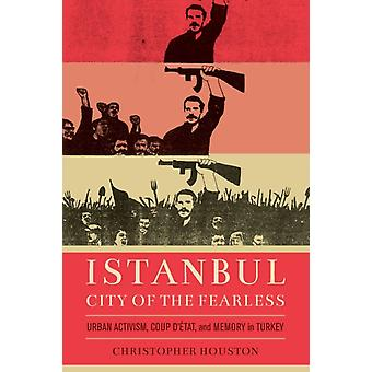 Istanbul City of the Fearless by Christopher Houston