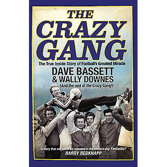 The Crazy Gang by Dave Bassett & Wally Downes