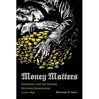 Asuntos de dinero - economía y la imaginación Cultural alemán - 1770-1