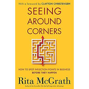 Seeing Around Corners - Hoe spot inflection punten in Business Befo