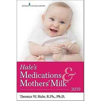 Hale's Medications & Mothers' Milk (TM) - 2019 by Thomas Hale - 97