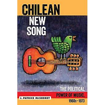 Chilean New Song - The Political Power of Music - 1960s-1973 by J. Pat