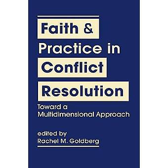 Faith and Practice in Conflict Resolution - Toward a Multidimensional