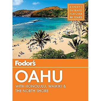 Fodor's Oahu - with Honolulu - Waikiki & the North Shore by Fodor'