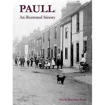 Paull - An Illustrated History by David Alexander Smith - 978184033536