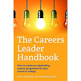 The Careers Leader Handbook - How to create an outstanding careers pro