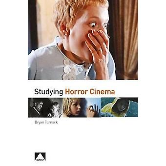 Studying Horror Cinema by Bryan Turnock - 9781911325888 Book