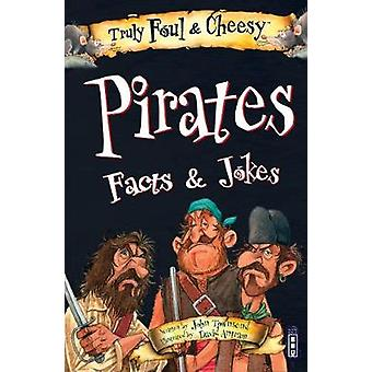 Truly Foul & Cheesy Pirates Facts and Jokes Book by John Townsend