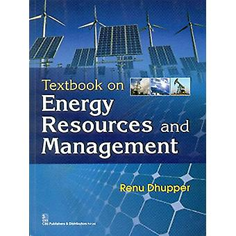 Textbook on Energy Resources and Management by R. Dhupper - 978812392