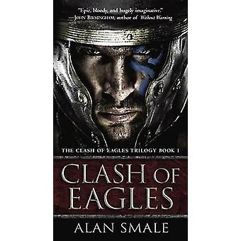 Clash of Eagles - The Clash of Eagles Trilogy Book I by Alan Smale - 9