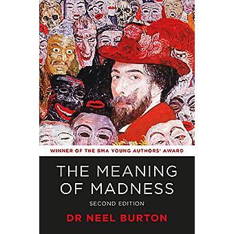 The Meaning of Madness - second edition by Neel Burton - 978191326003