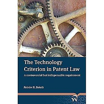 The Technology Criterion in Patent Law: A Controversial But Indispensable Requirement