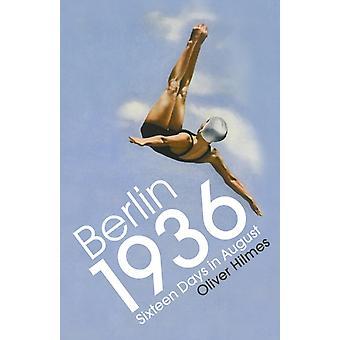 Berliini 1936 kirjoittanut Oliver Hilmes