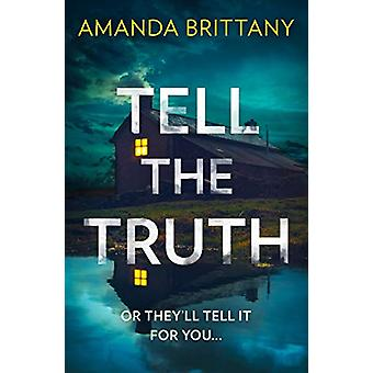 Tell the Truth by Amanda Brittany - 9780008323042 Book