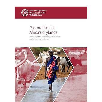 Pastoralism in Africa's drylands - reducing risks - addressing vulnera