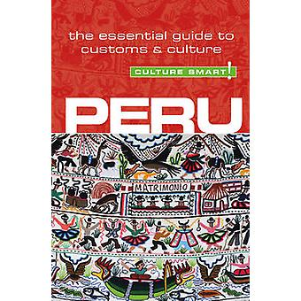 Peru  Culture Smart  The Essential Guide to Customs amp Culture by John Forrest