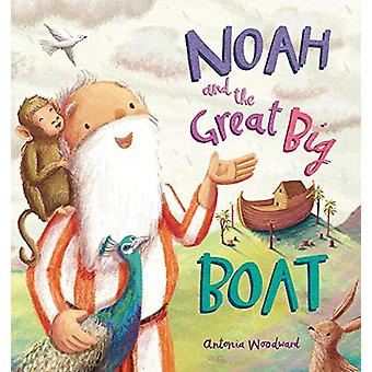 Noah and the Great Big Boat by Antonia Woodward - 9780745976815 Book