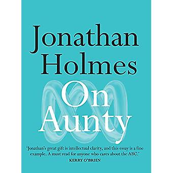 On Aunty by Jonathan Holmes - 9780522875447 Book