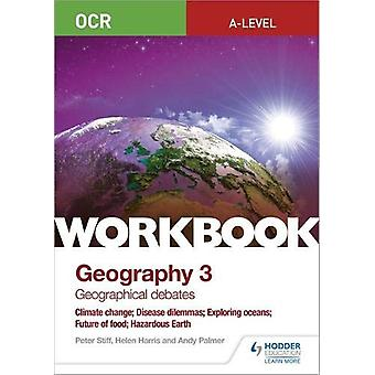 OCR A-level Geography Workbook 3 - Geographical Debates - Climate Chang