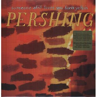 Someone Still Loves You Boris Yeltsin - Pershing [Vinyl] USA import