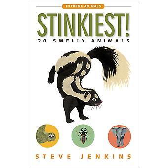 Stinkiest 20 Smelly Animals by Steve Jenkins